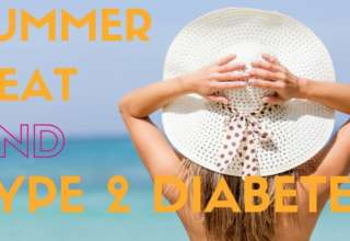 Summer Heat and Type 2 Diabetes - What can you expect as a type 2 diabetic