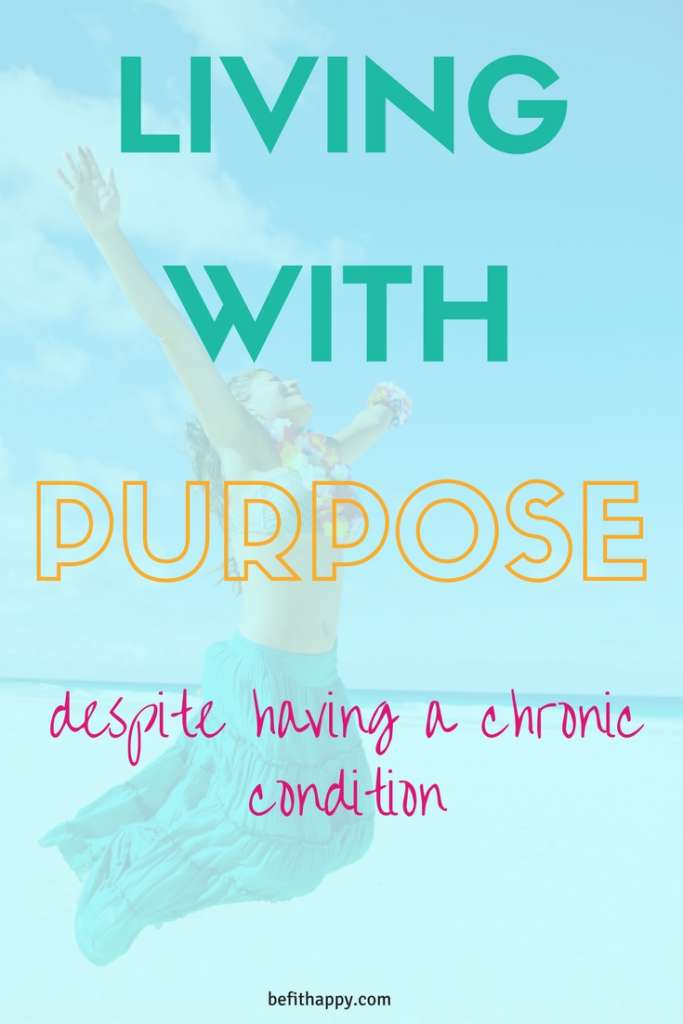Living with purpose despite a chronic condition